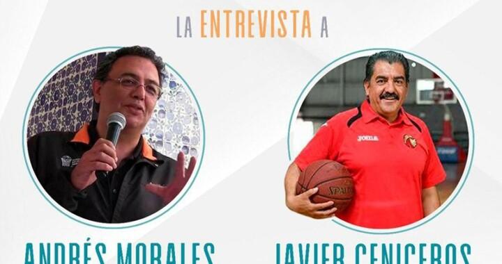 Historias de Baloncesto con Javier Ceniceros y Andrés Morales