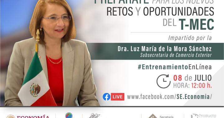 """Secretaría de Economía ofrecerá entrenamiento en línea """"Retos y oportunidades del T-MEC"""""""