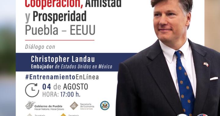 """Secretaria de economía invita al webinar """"Cooperación, Amistad y Prosperidad Puebla-EEUU"""""""